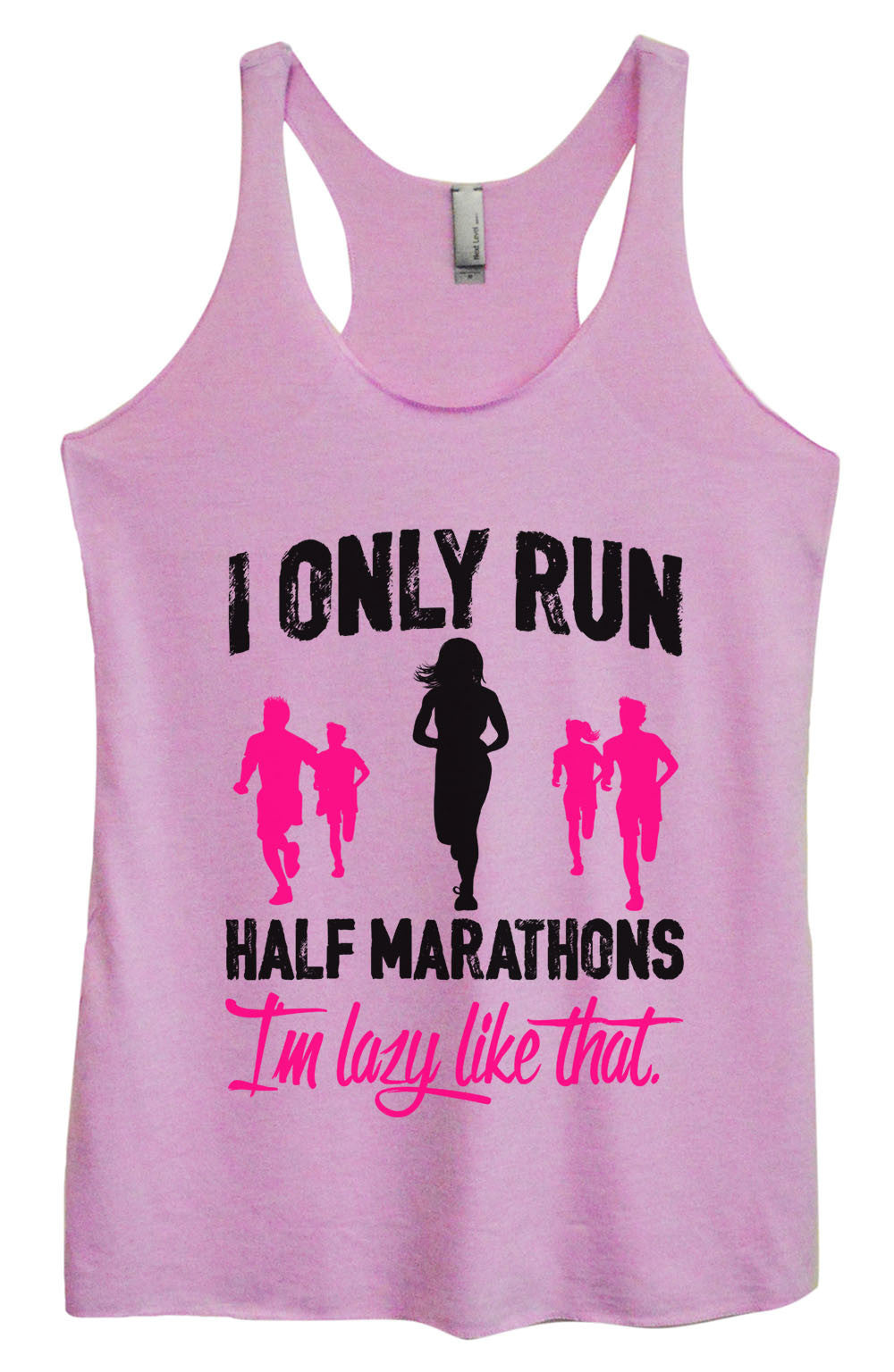 Womens Fashion Triblend Tank Top - I Only Run Half Marathons I'm Lazy Like That. - Tri-1489 - Funny Shirts Tank Tops Burnouts and Triblends  - 3