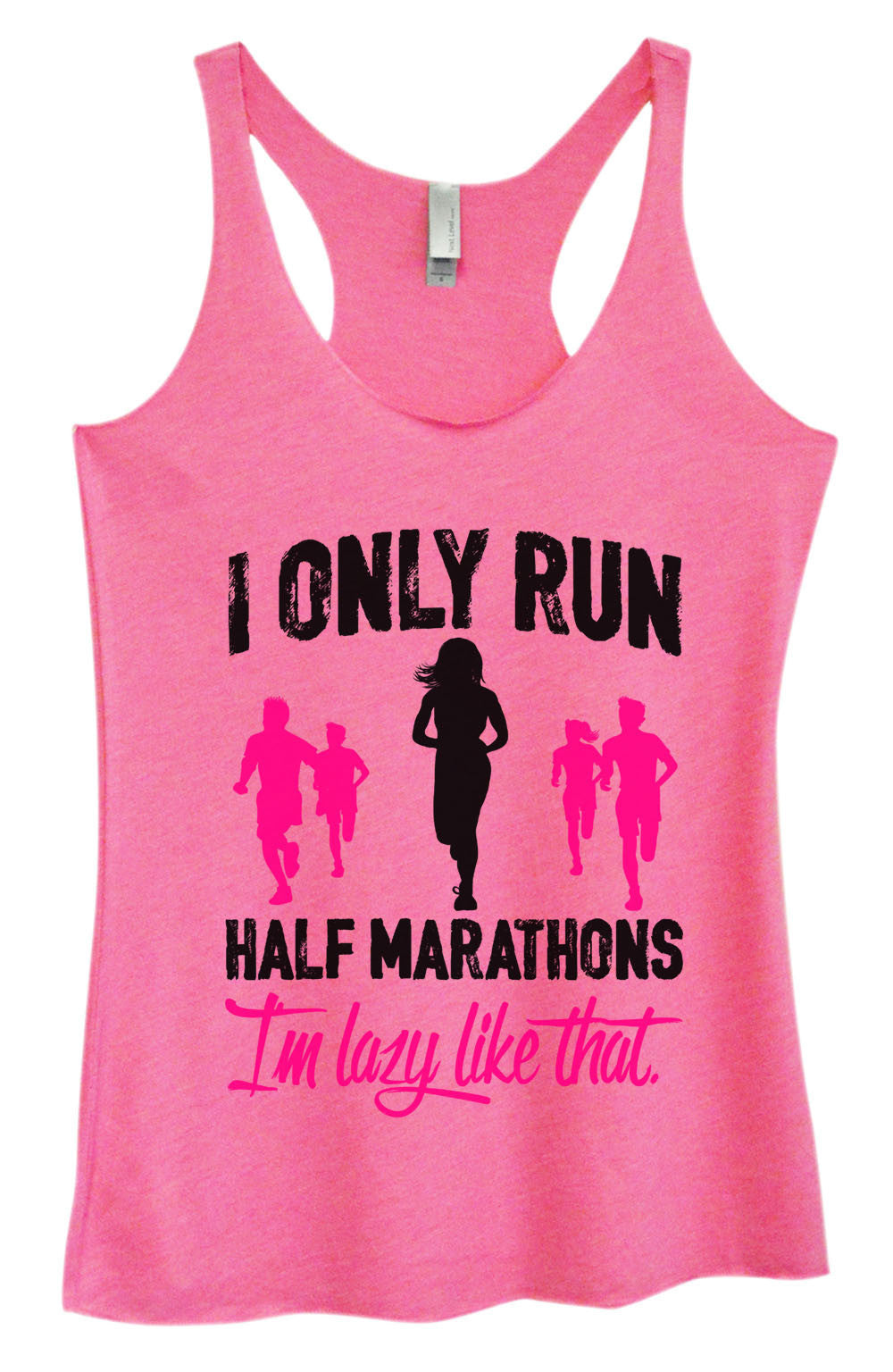 Womens Fashion Triblend Tank Top - I Only Run Half Marathons I'm Lazy Like That. - Tri-1489 - Funny Shirts Tank Tops Burnouts and Triblends  - 1