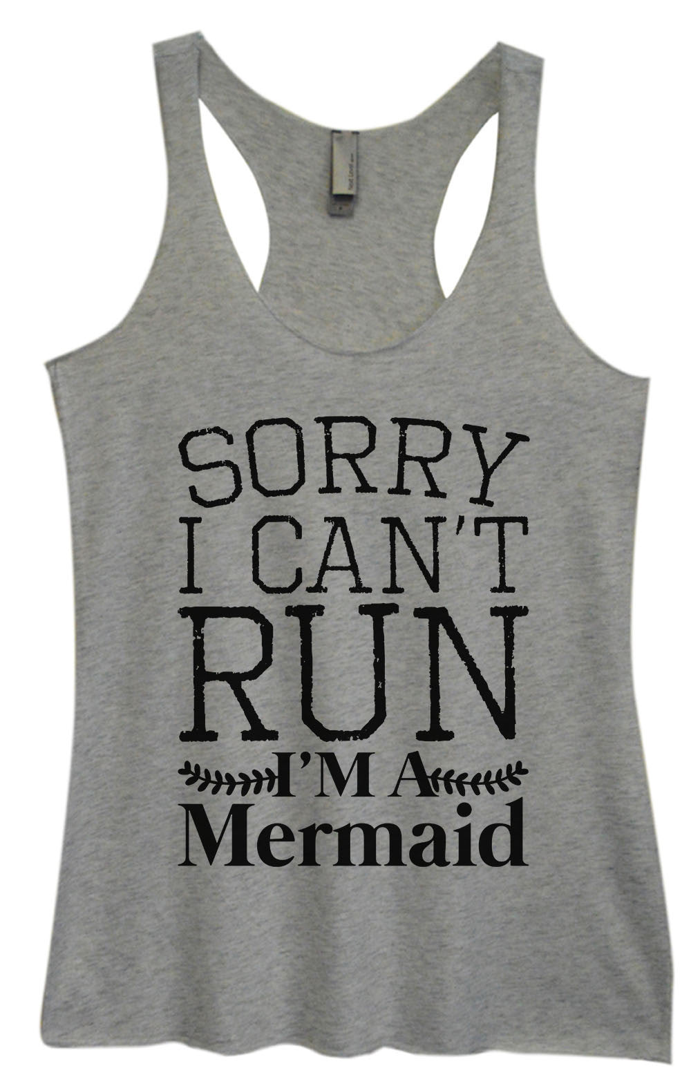 Womens Fashion Triblend Tank Top - Sorry I Can't Run I'm A Mermaid - Tri-1563 - Funny Shirts Tank Tops Burnouts and Triblends  - 2