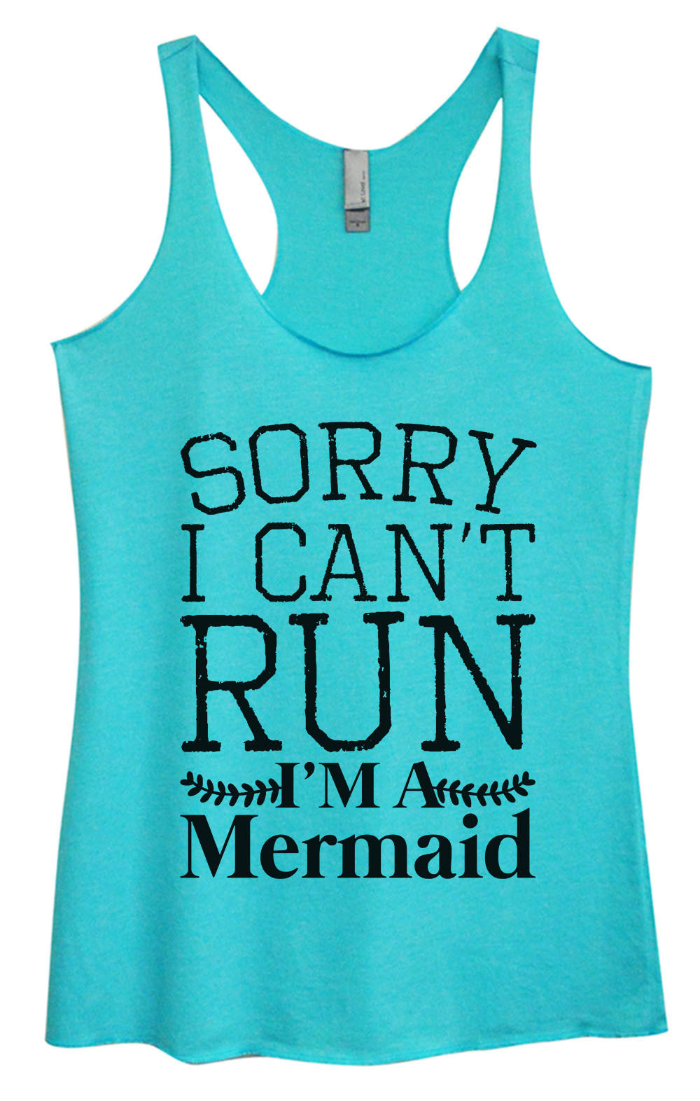 Womens Fashion Triblend Tank Top - Sorry I Can't Run I'm A Mermaid - Tri-1563 - Funny Shirts Tank Tops Burnouts and Triblends  - 1