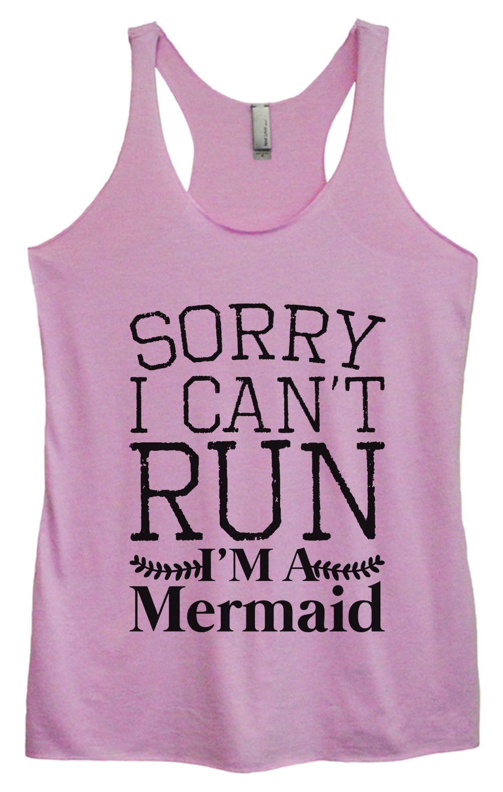 Womens Fashion Triblend Tank Top - Sorry I Can't Run I'm A Mermaid - Tri-1563 - Funny Shirts Tank Tops Burnouts and Triblends  - 4