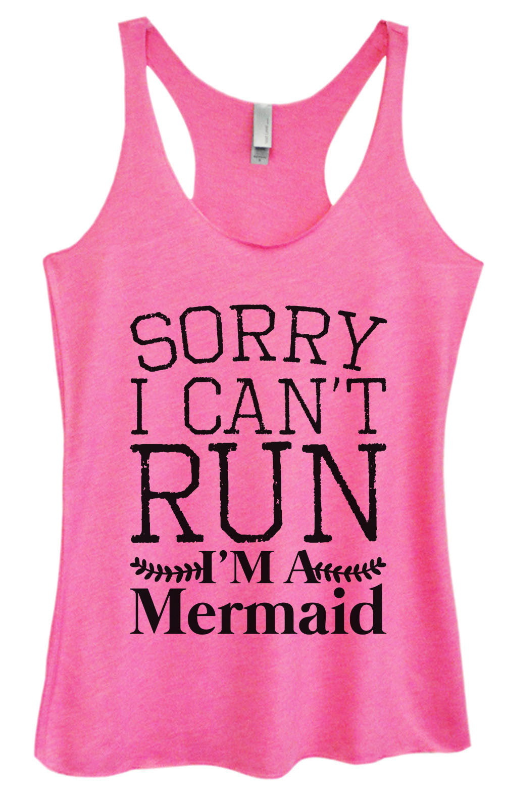 Womens Fashion Triblend Tank Top - Sorry I Can't Run I'm A Mermaid - Tri-1563 - Funny Shirts Tank Tops Burnouts and Triblends  - 3