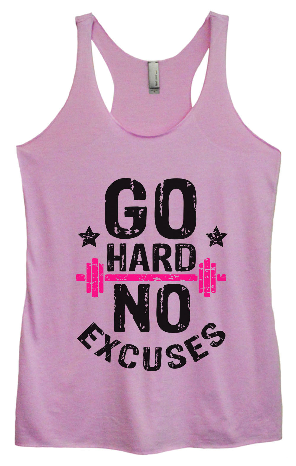 Womens Fashion Triblend Tank Top - Go Hard No Excuses - Tri-1565 - Funny Shirts Tank Tops Burnouts and Triblends  - 1