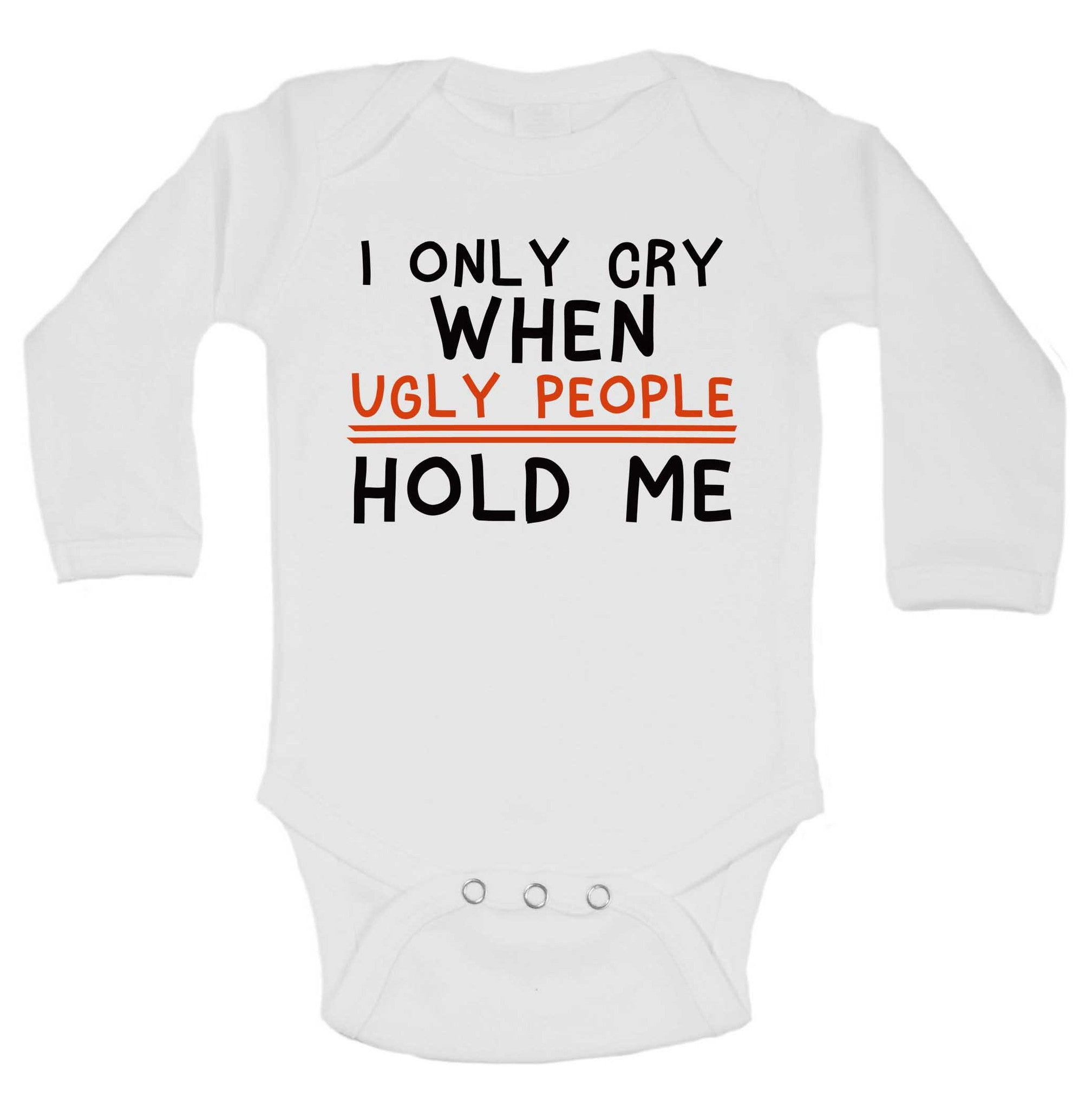 I Only Cry When Ugly People Hold Me Funny Kids Onesie - 177 - Funny Shirts Tank Tops Burnouts and Triblends  - 1