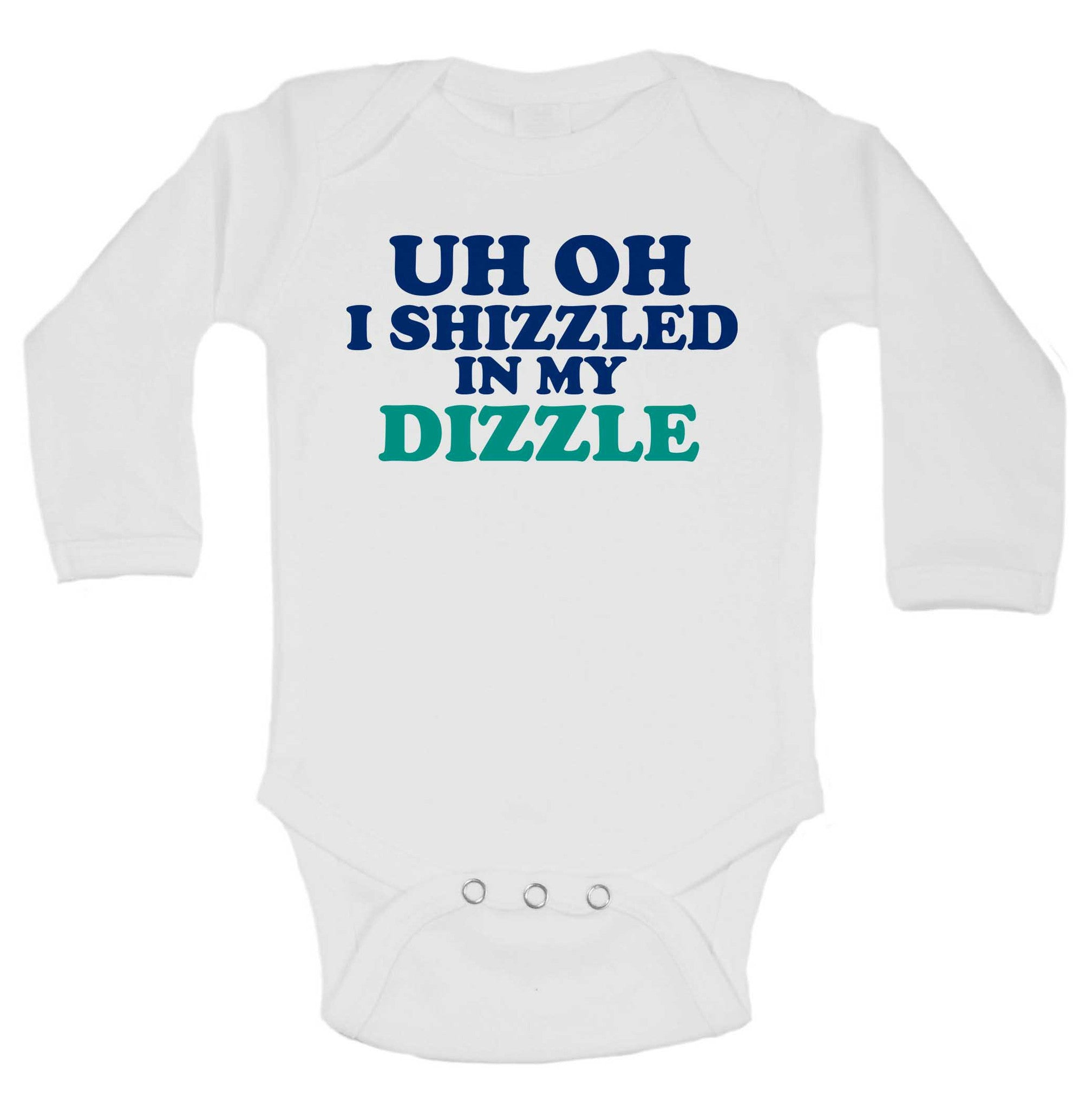 Uh Oh I Shizzled In My Dizzle Funny Kids Onesie - 219 - Funny Shirts Tank Tops Burnouts and Triblends  - 1