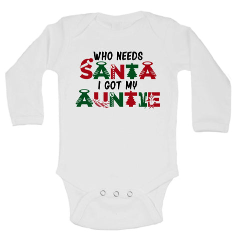 Who Needs Santa I Got My Auntie Funny Kids Onesie - 234 - Funny Shirts Tank Tops Burnouts and Triblends  - 1