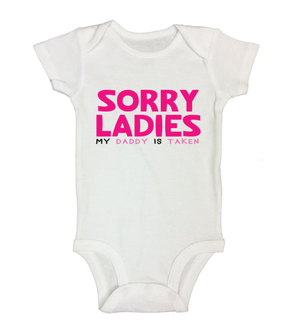 Sorry Ladies My Daddy Is Taken Funny Kids Onesie - B33 - Funny Shirts Tank Tops Burnouts and Triblends