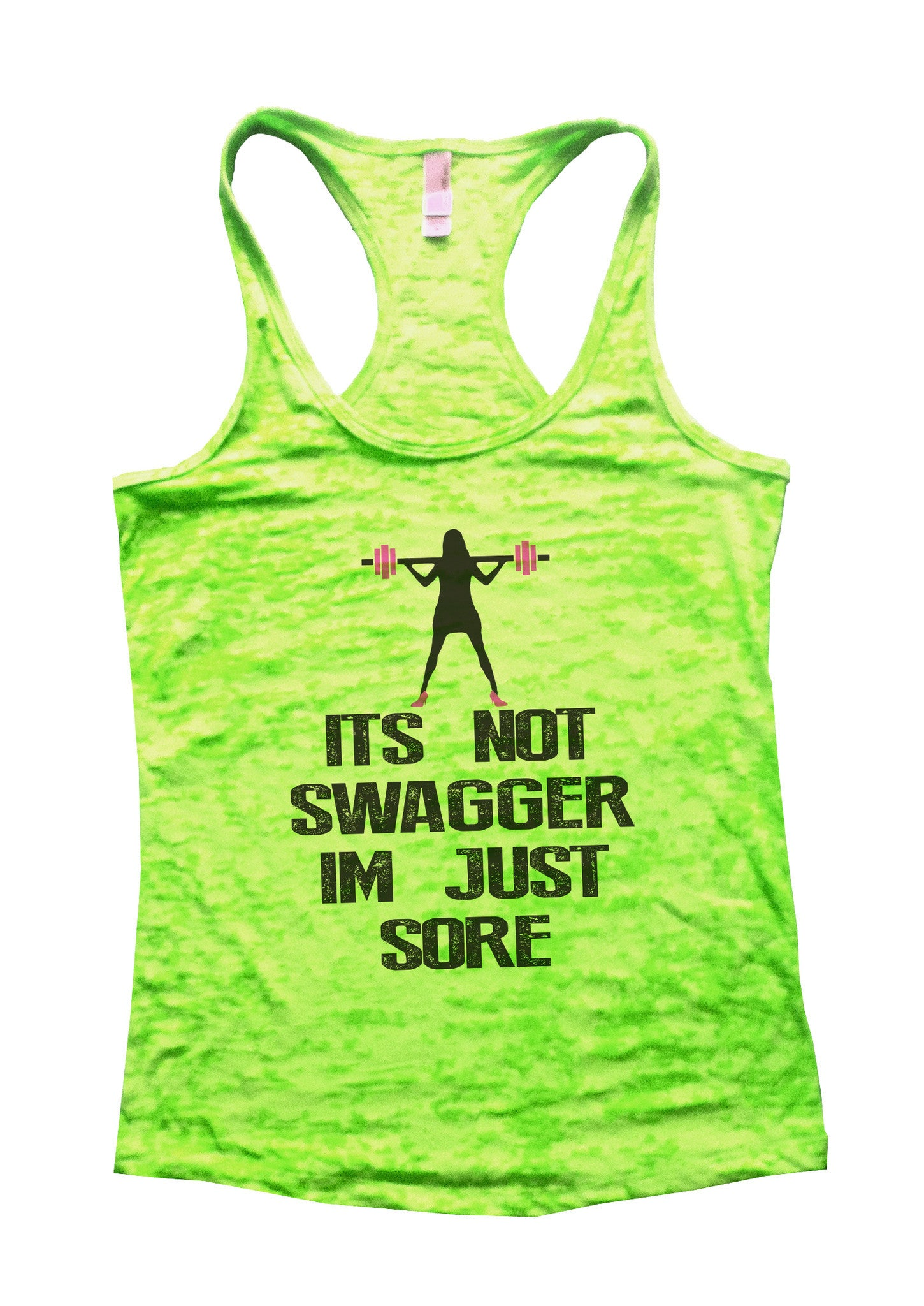 Its Not Swagger Im Just Sore Burnout Tank Top By BurnoutTankTops.com - 502 - Funny Shirts Tank Tops Burnouts and Triblends  - 1