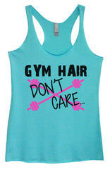 Womens Fashion Triblend Tank Top - Gym Hair Don't Care - Tri-511 - Funny Shirts Tank Tops Burnouts and Triblends  - 3