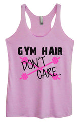 Womens Fashion Triblend Tank Top - Gym Hair Don't Care - Tri-511 - Funny Shirts Tank Tops Burnouts and Triblends  - 1