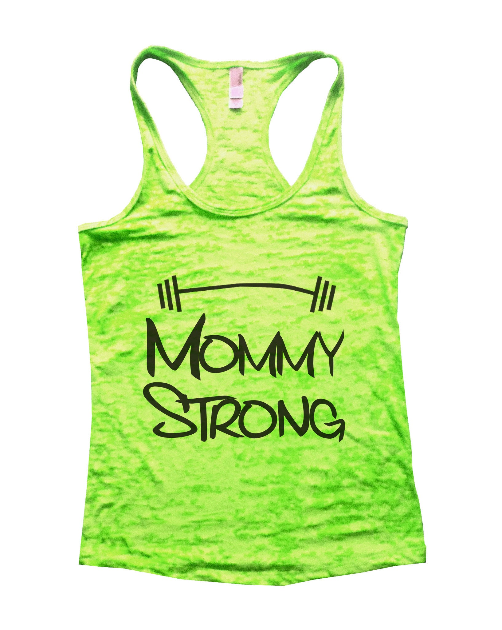 Mommy Strong Mothers Motivational Burnout Tank Top By BurnoutTankTops.com - 515 - Funny Shirts Tank Tops Burnouts and Triblends  - 1