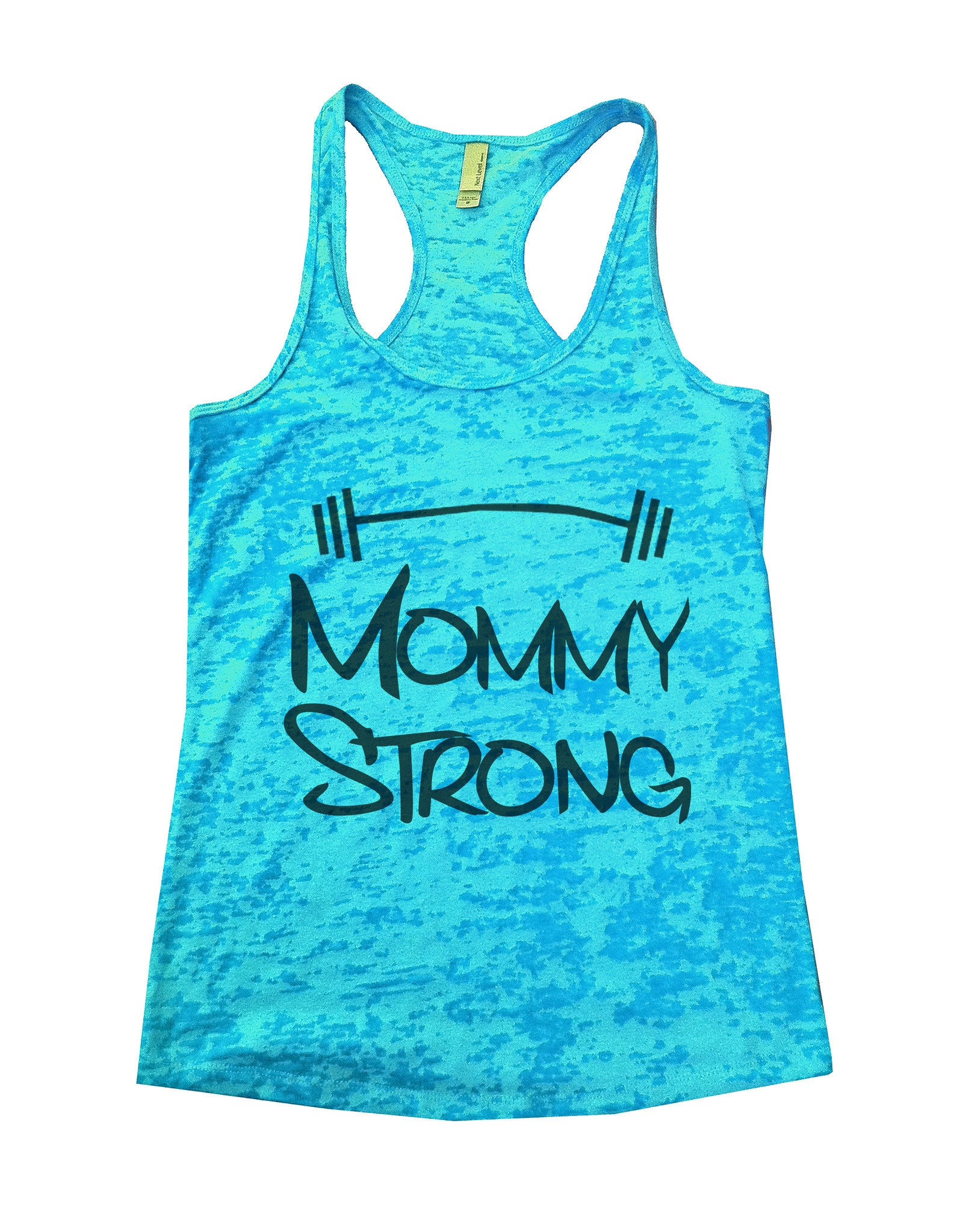 Mommy Strong Mothers Motivational Burnout Tank Top By BurnoutTankTops.com - 515 - Funny Shirts Tank Tops Burnouts and Triblends  - 4