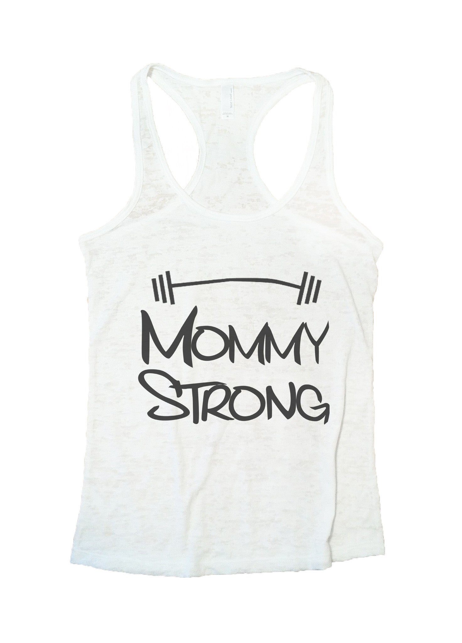 Mommy Strong Mothers Motivational Burnout Tank Top By BurnoutTankTops.com - 515 - Funny Shirts Tank Tops Burnouts and Triblends  - 5