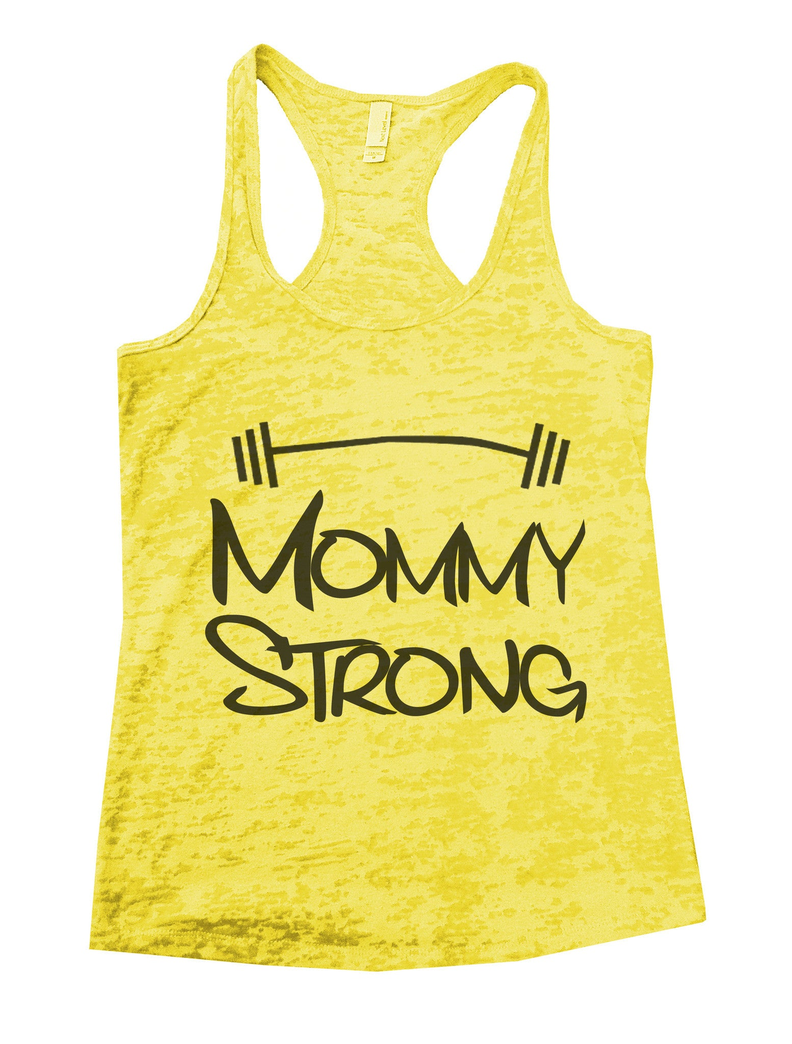 Mommy Strong Mothers Motivational Burnout Tank Top By BurnoutTankTops.com - 515 - Funny Shirts Tank Tops Burnouts and Triblends  - 6