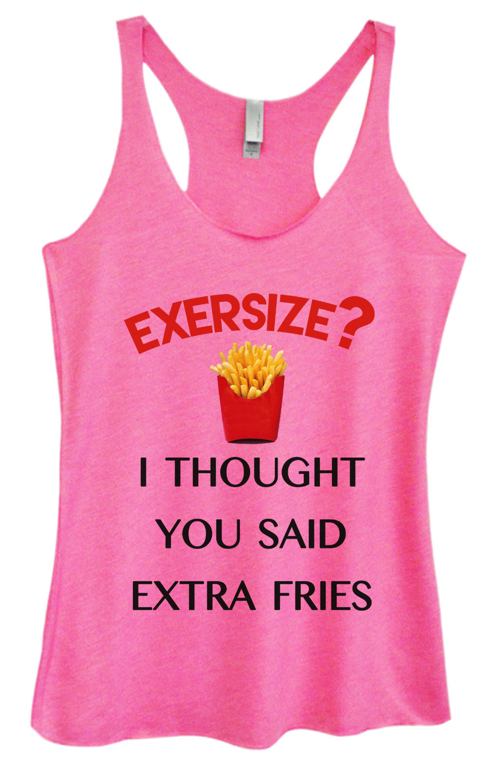 Womens Fashion Triblend Tank Top - Exersize? I Thought You Said Extra Fries - Tri-518 - Funny Shirts Tank Tops Burnouts and Triblends  - 1