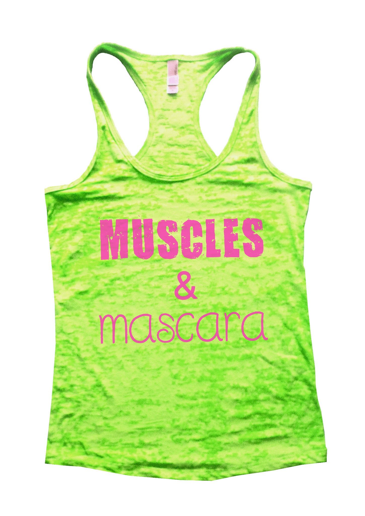 Muscles & Mascara Burnout Tank Top By BurnoutTankTops.com - 522 - Funny Shirts Tank Tops Burnouts and Triblends  - 1