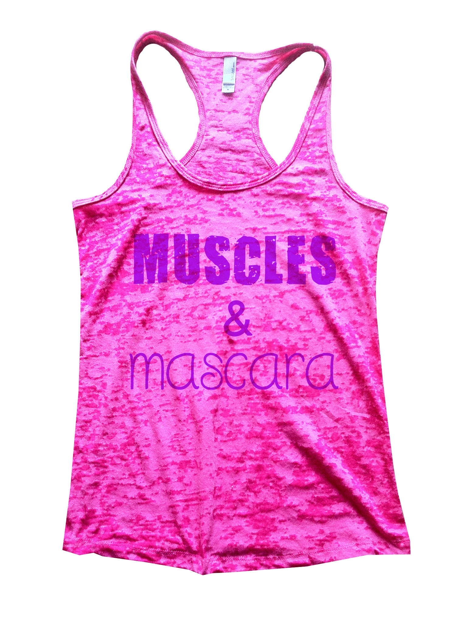 Muscles & Mascara Burnout Tank Top By BurnoutTankTops.com - 522 - Funny Shirts Tank Tops Burnouts and Triblends  - 6