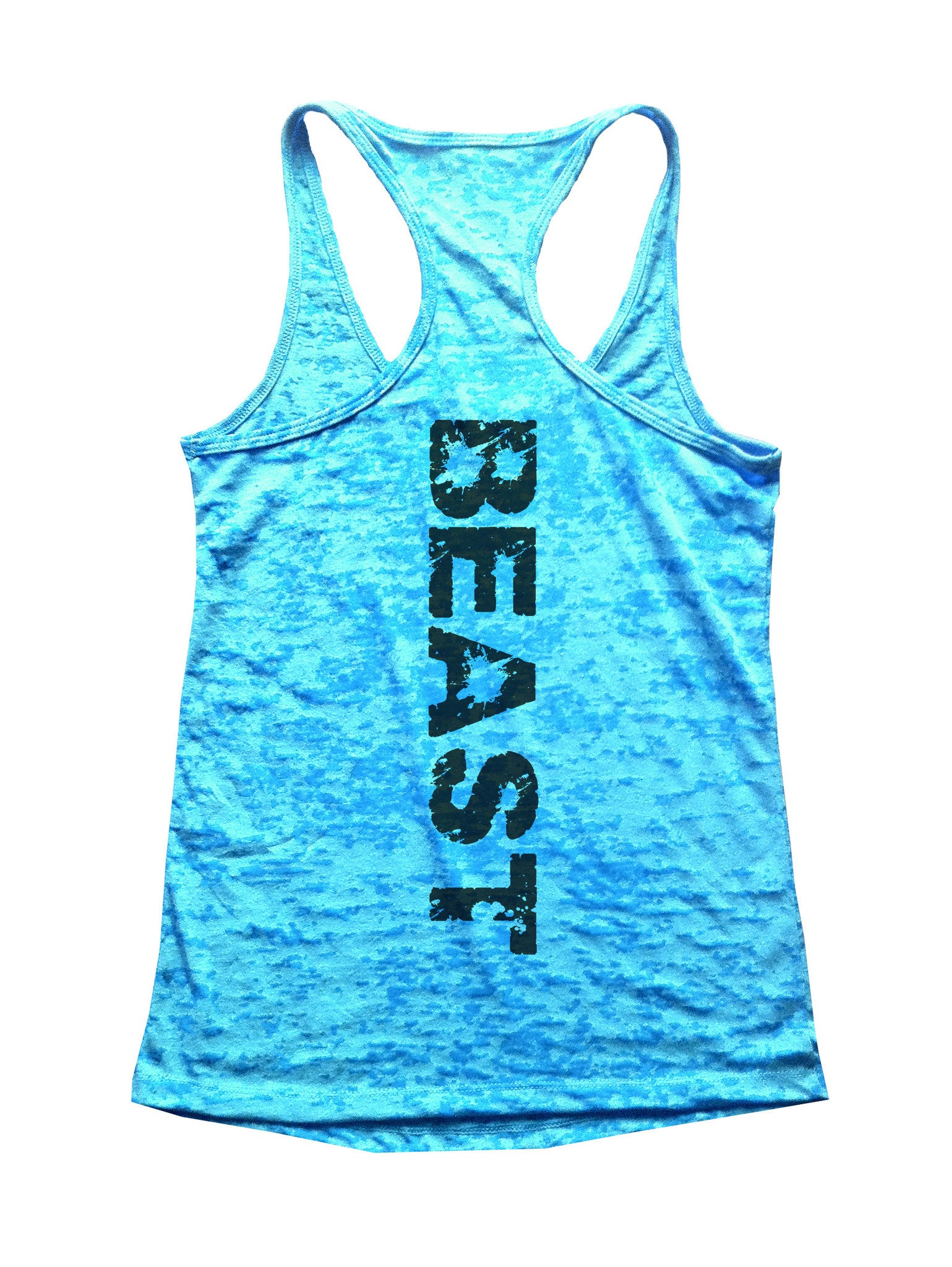 Beast Printed On Back Womens Motivational Burnout Tank Top By BurnoutTankTops.com - 538 - Funny Shirts Tank Tops Burnouts and Triblends  - 1