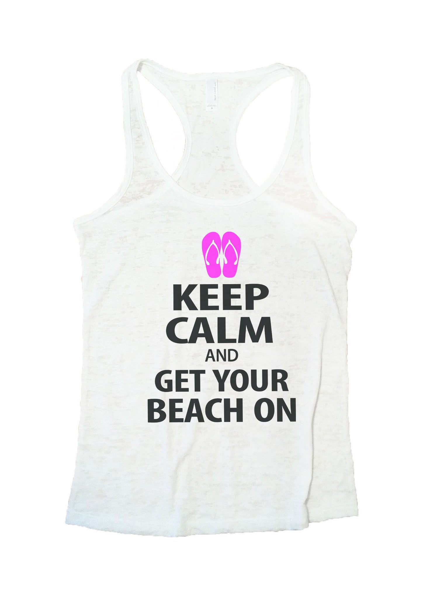 Keep Calm And Get Your Beach On Burnout Tank Top By BurnoutTankTops.com - 550 - Funny Shirts Tank Tops Burnouts and Triblends  - 6