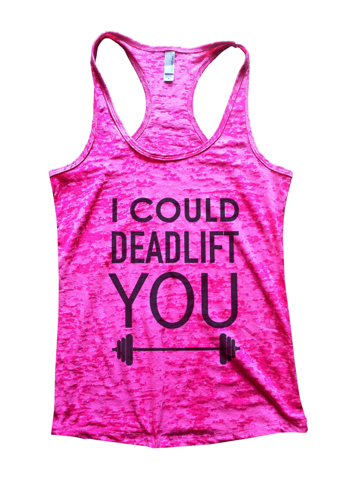 I Could Deadlift You Burnout Tank Top By BurnoutTankTops.com - 552 - Funny Shirts Tank Tops Burnouts and Triblends  - 3