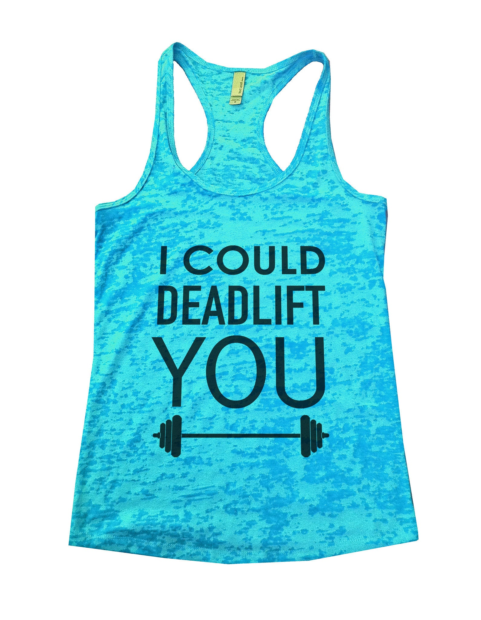 I Could Deadlift You Burnout Tank Top By BurnoutTankTops.com - 552 - Funny Shirts Tank Tops Burnouts and Triblends  - 4