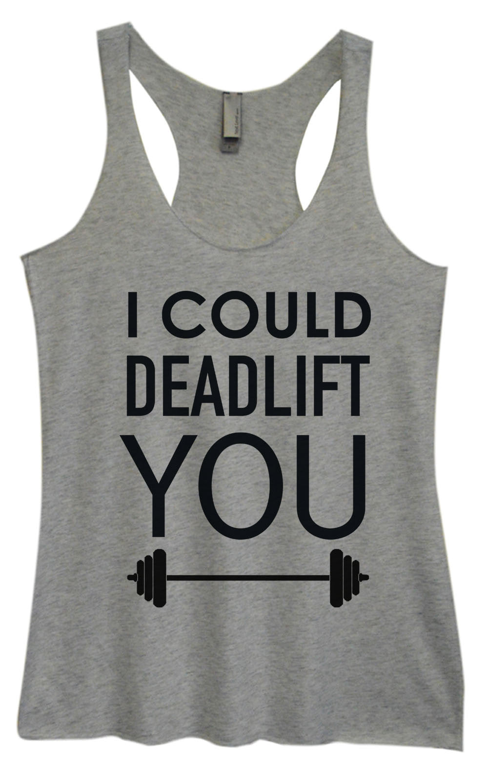 Womens Fashion Triblend Tank Top - I Could Deadlift You - Tri-552 - Funny Shirts Tank Tops Burnouts and Triblends  - 2