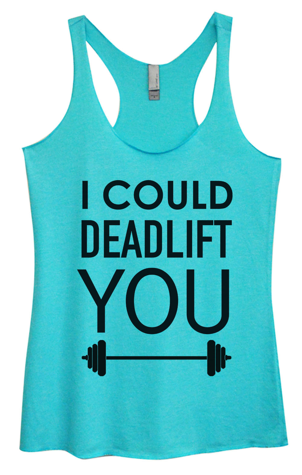Womens Fashion Triblend Tank Top - I Could Deadlift You - Tri-552 - Funny Shirts Tank Tops Burnouts and Triblends  - 4