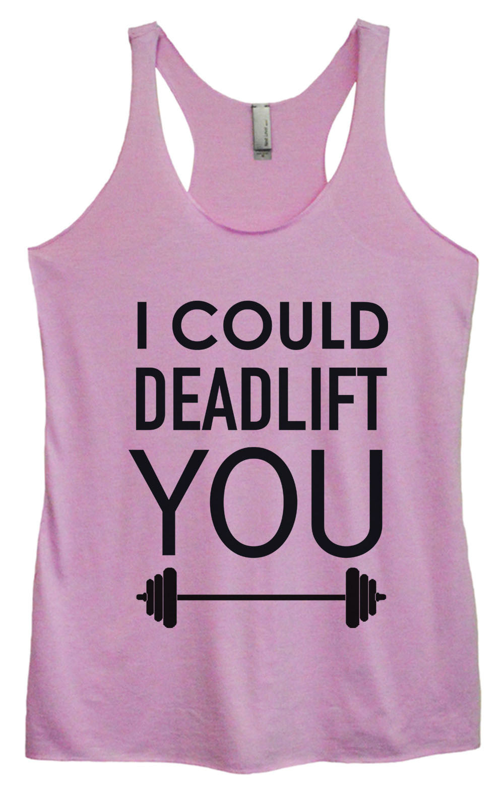 Womens Fashion Triblend Tank Top - I Could Deadlift You - Tri-552 - Funny Shirts Tank Tops Burnouts and Triblends  - 3