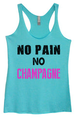 Womens Fashion Triblend Tank Top - No Pain No Champagne - Tri-583 - Funny Shirts Tank Tops Burnouts and Triblends  - 4