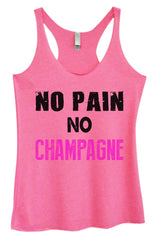 Womens Fashion Triblend Tank Top - No Pain No Champagne - Tri-583 - Funny Shirts Tank Tops Burnouts and Triblends  - 1