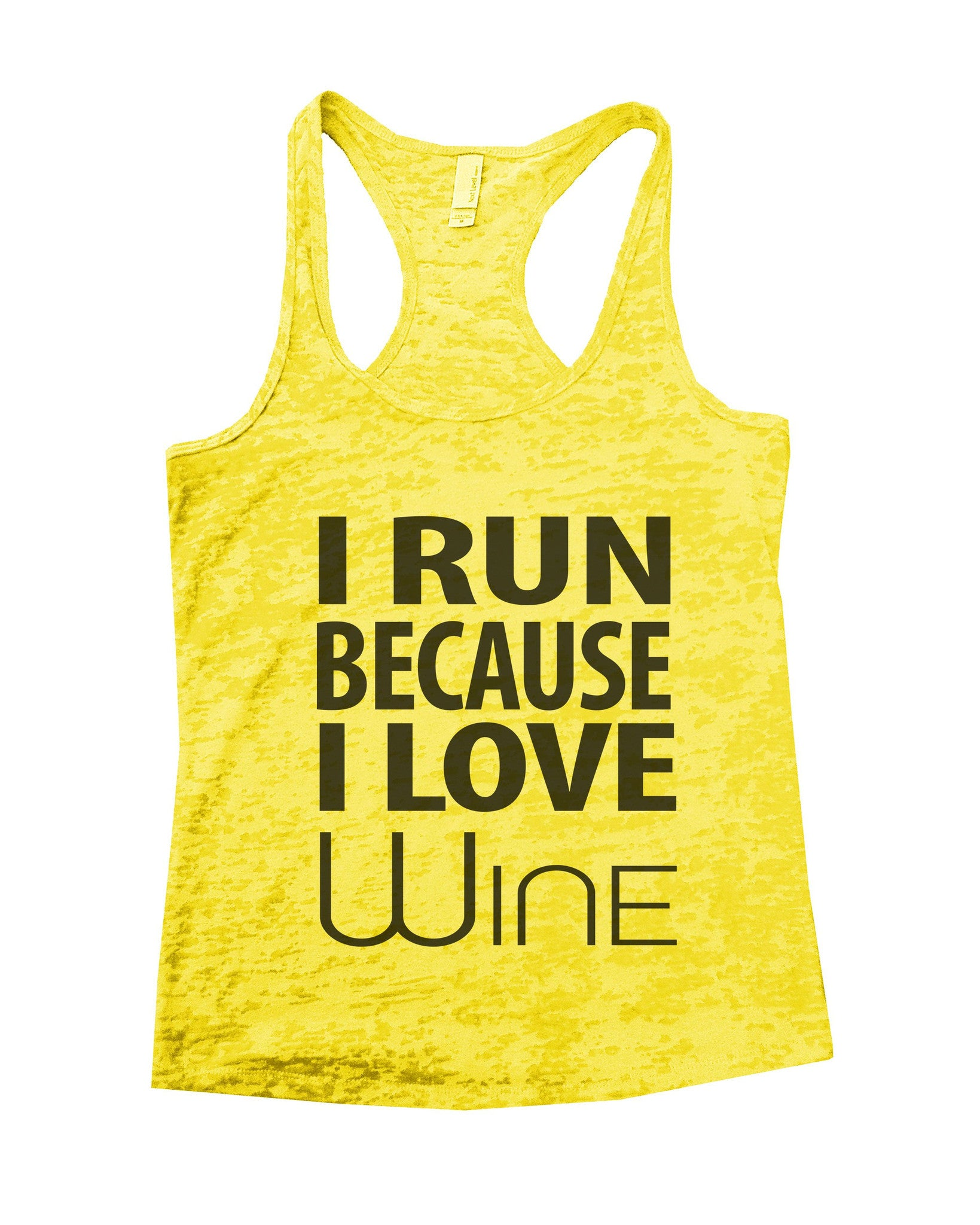 I Run Because I love Wine Burnout Tank Top By BurnoutTankTops.com - 603 - Funny Shirts Tank Tops Burnouts and Triblends  - 6