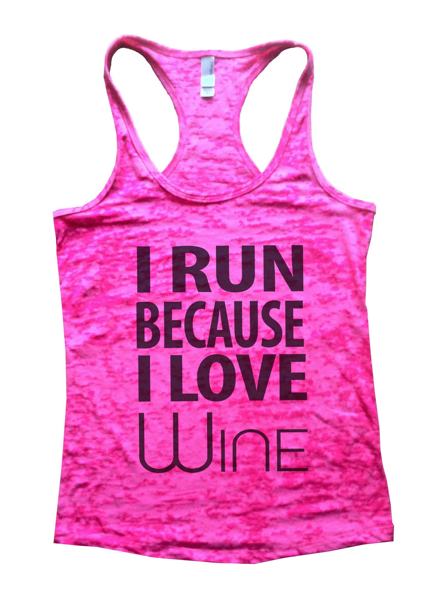 I Run Because I love Wine Burnout Tank Top By BurnoutTankTops.com - 603 - Funny Shirts Tank Tops Burnouts and Triblends  - 4