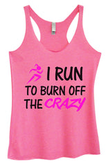 Womens Fashion Triblend Tank Top - I Run To Burn Off The Crazy - Tri-623 - Funny Shirts Tank Tops Burnouts and Triblends  - 4