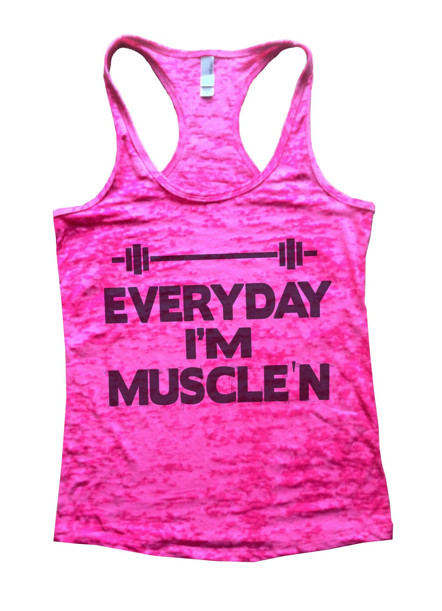 Everyday I'm Muscle'n Burnout Tank Top By BurnoutTankTops.com - 636 - Funny Shirts Tank Tops Burnouts and Triblends  - 1