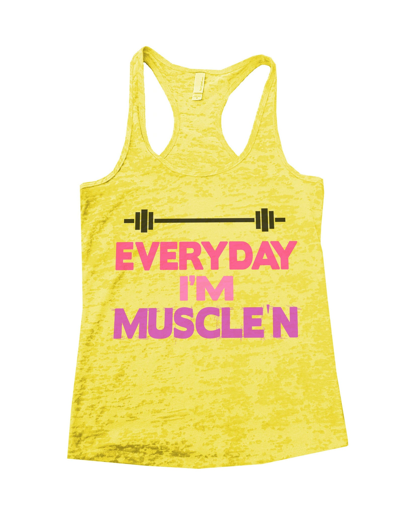 Everyday I'm Muscle'n Burnout Tank Top By BurnoutTankTops.com - 636 - Funny Shirts Tank Tops Burnouts and Triblends  - 4