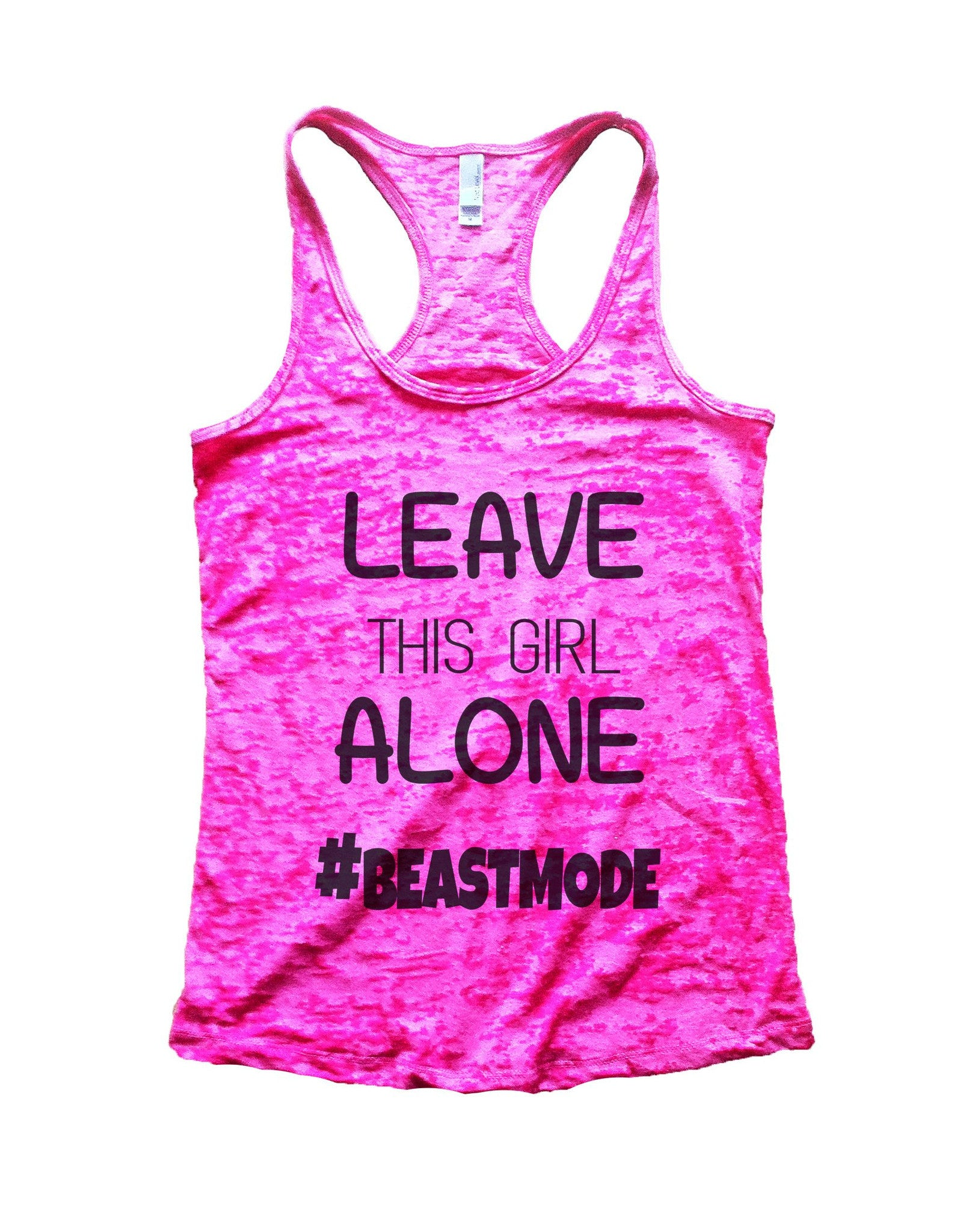 Leave This Girl Alone Beastmode Burnout Tank Top By BurnoutTankTops.com - 638 - Funny Shirts Tank Tops Burnouts and Triblends  - 1