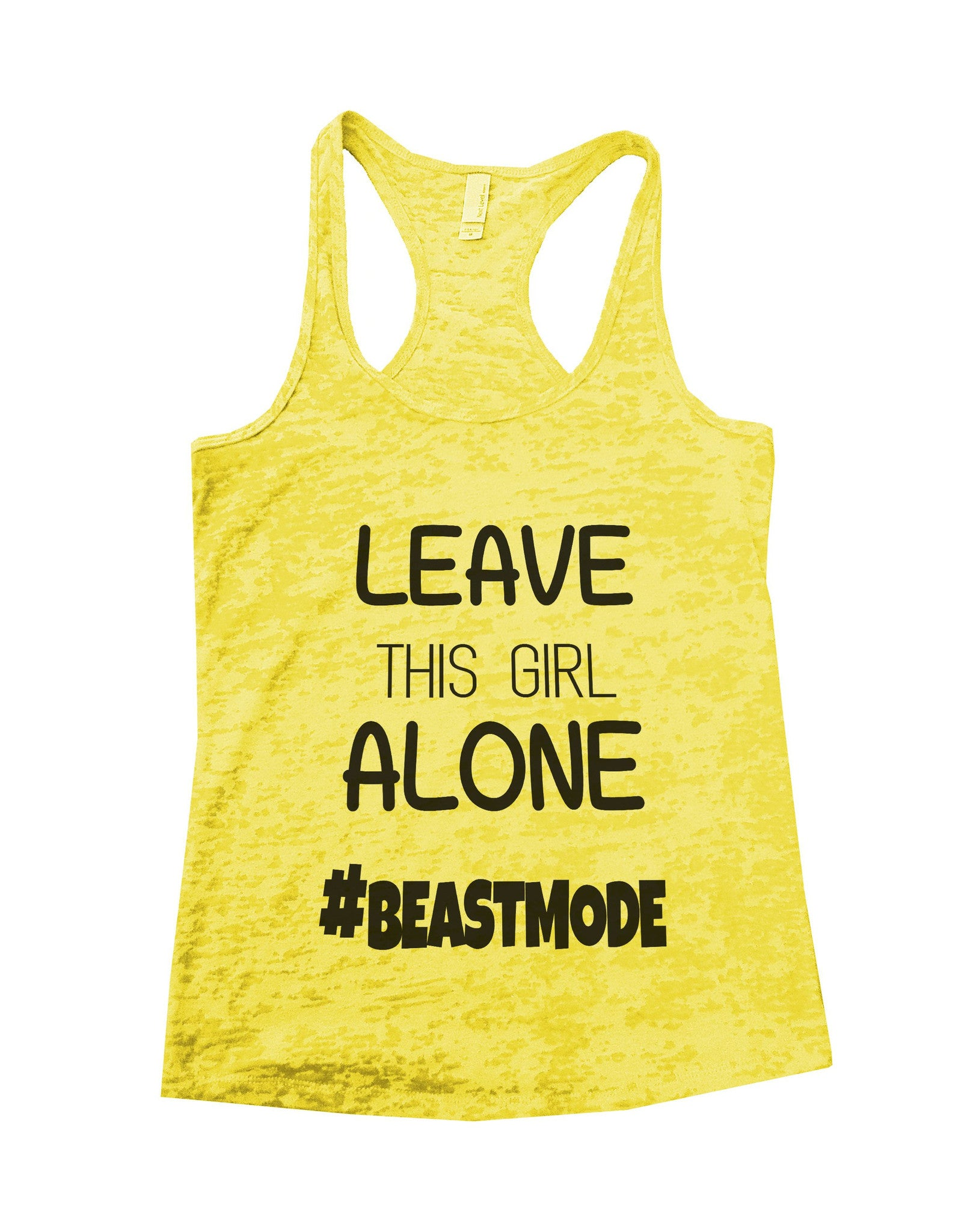 Leave This Girl Alone Beastmode Burnout Tank Top By BurnoutTankTops.com - 638 - Funny Shirts Tank Tops Burnouts and Triblends  - 2