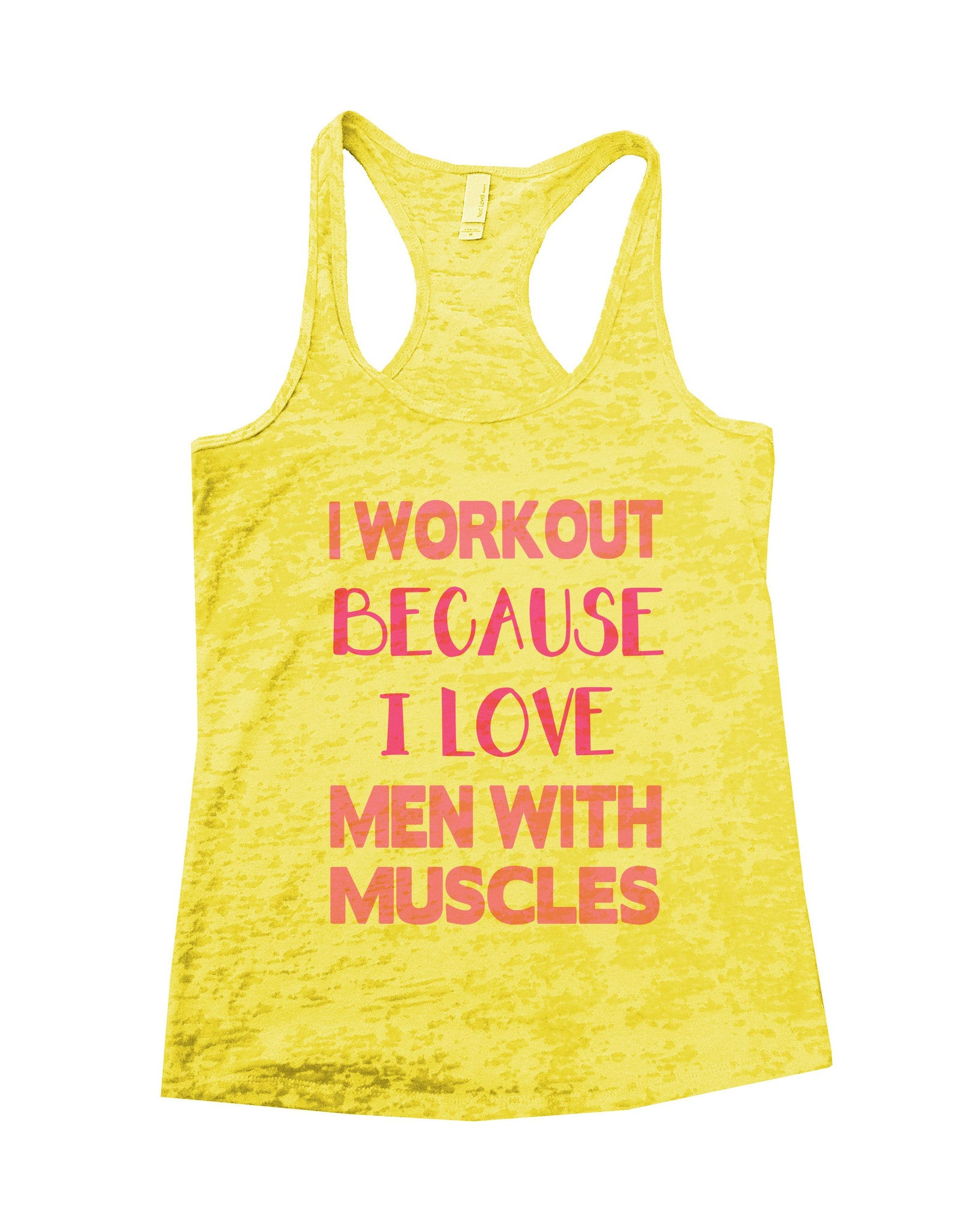 I Workout Because I Love Men With Muscles Burnout Tank Top By BurnoutTankTops.com - 640 - Funny Shirts Tank Tops Burnouts and Triblends  - 4