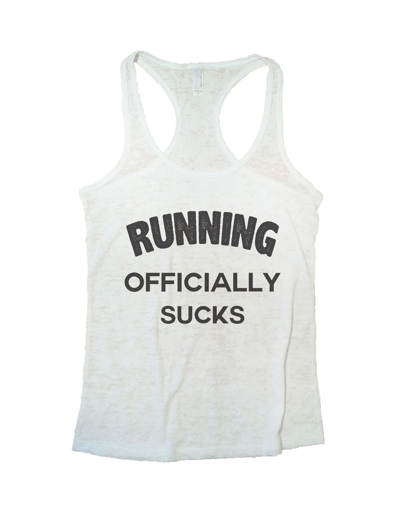 Running Officially Sucks Burnout Tank Top By BurnoutTankTops.com - 645 - Funny Shirts Tank Tops Burnouts and Triblends  - 5