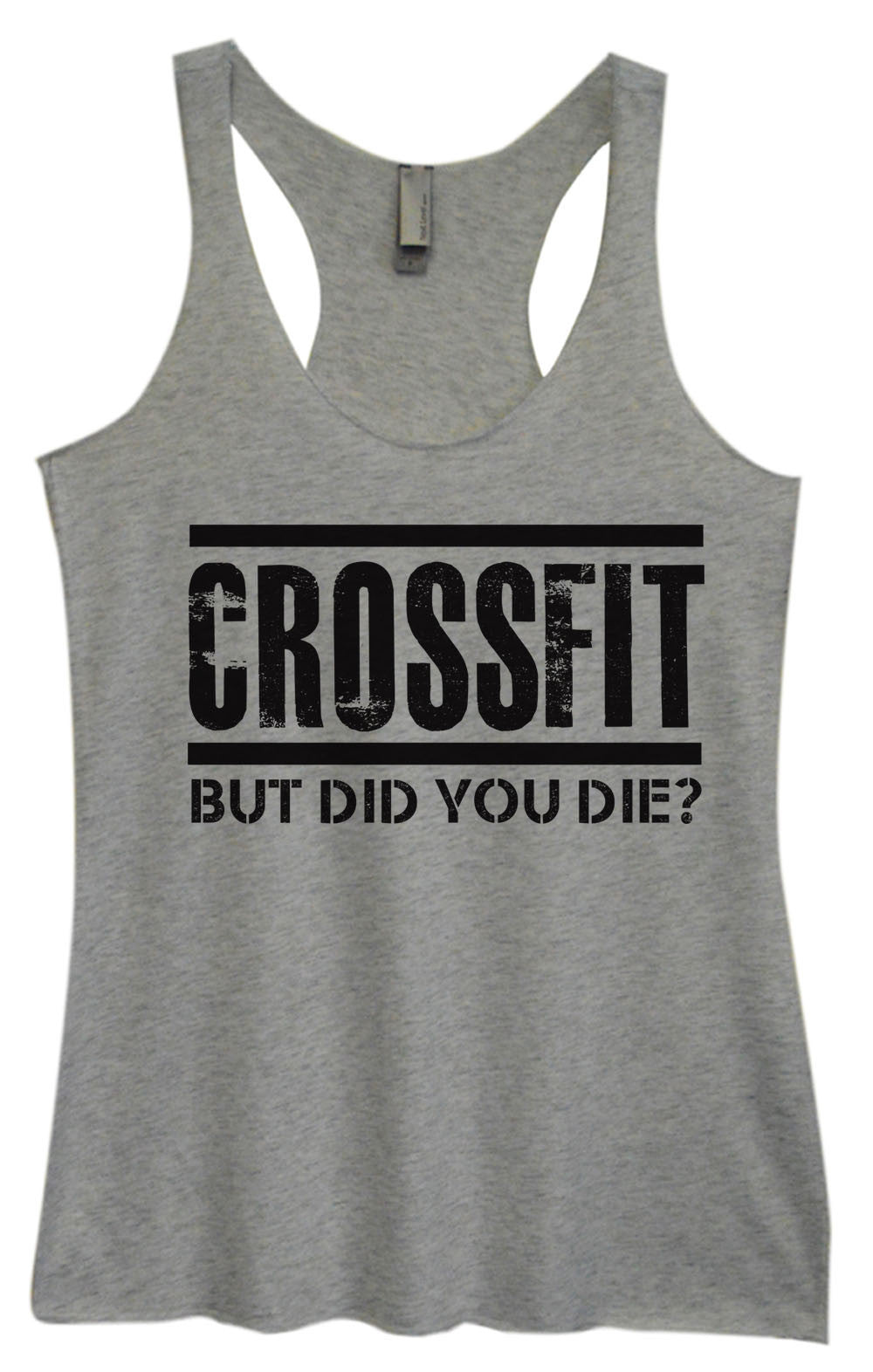 Womens Fashion Triblend Tank Top - Crossfit But Did You Die? - Tri-648 - Funny Shirts Tank Tops Burnouts and Triblends  - 1