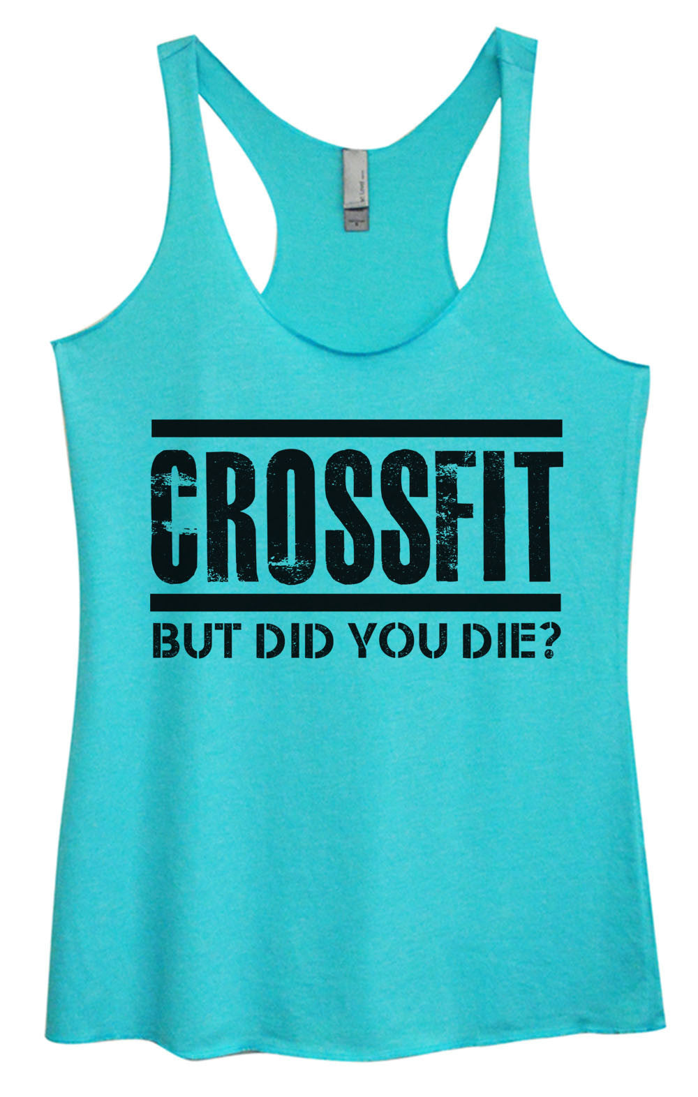 Womens Fashion Triblend Tank Top - Crossfit But Did You Die? - Tri-648 - Funny Shirts Tank Tops Burnouts and Triblends  - 2
