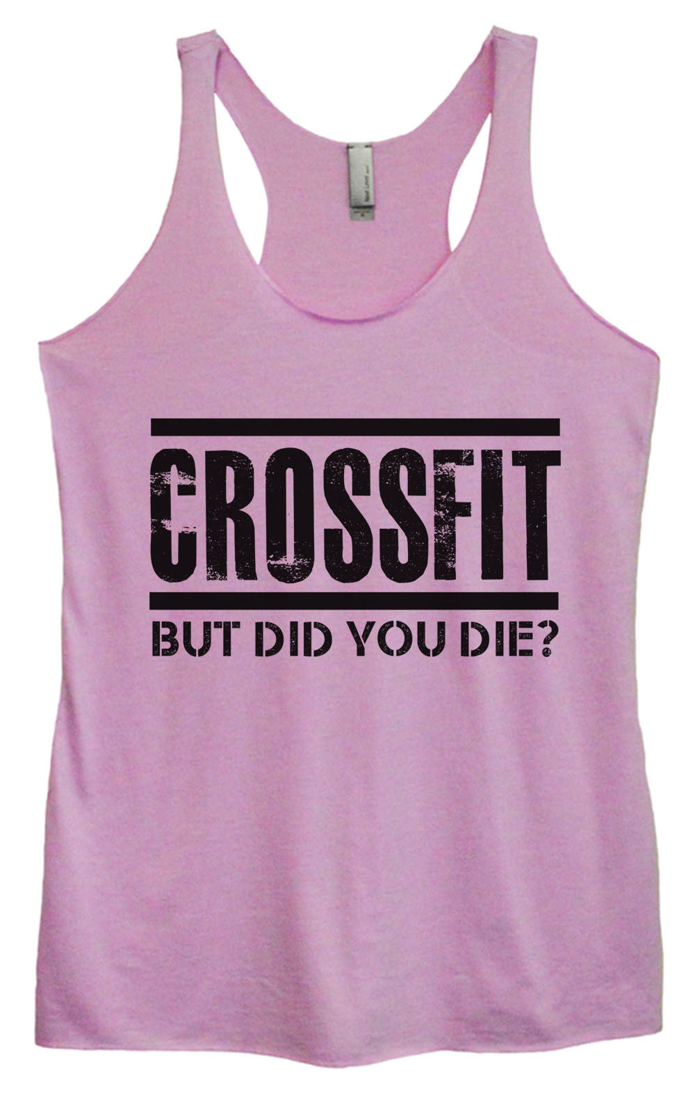 Womens Fashion Triblend Tank Top - Crossfit But Did You Die? - Tri-648 - Funny Shirts Tank Tops Burnouts and Triblends  - 3