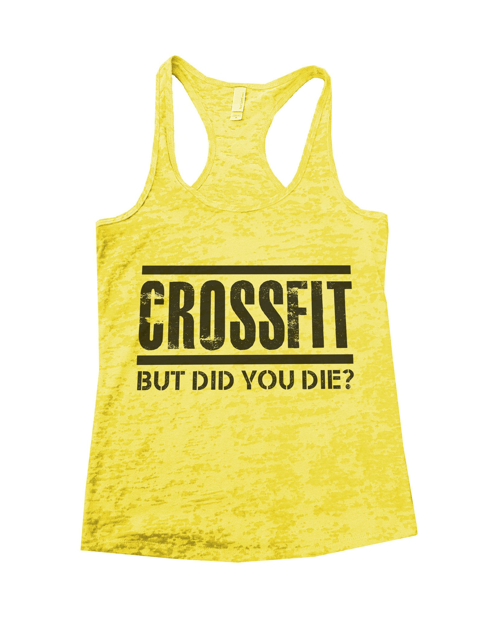 Crossfit But Did You Die Burnout Tank Top By BurnoutTankTops.com - 648 - Funny Shirts Tank Tops Burnouts and Triblends  - 5