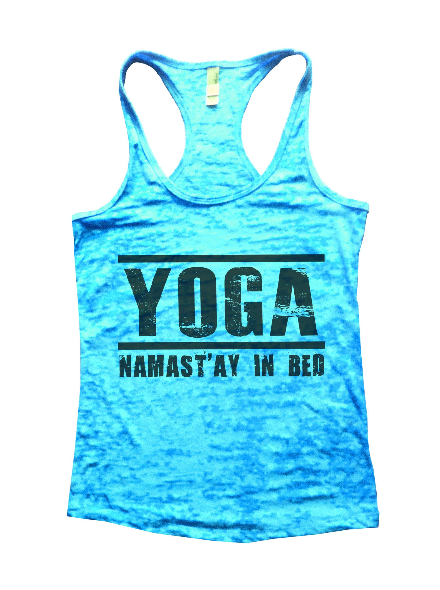 Yoga Namast'ay In Bed Burnout Tank Top By BurnoutTankTops.com - 649 - Funny Shirts Tank Tops Burnouts and Triblends  - 1