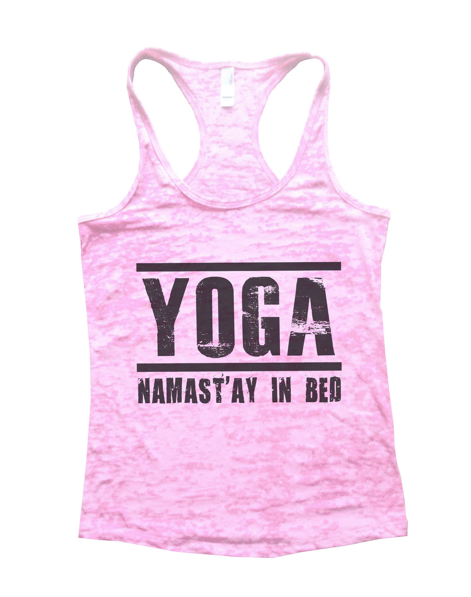 Yoga Namast'ay In Bed Burnout Tank Top By BurnoutTankTops.com - 649 - Funny Shirts Tank Tops Burnouts and Triblends  - 2