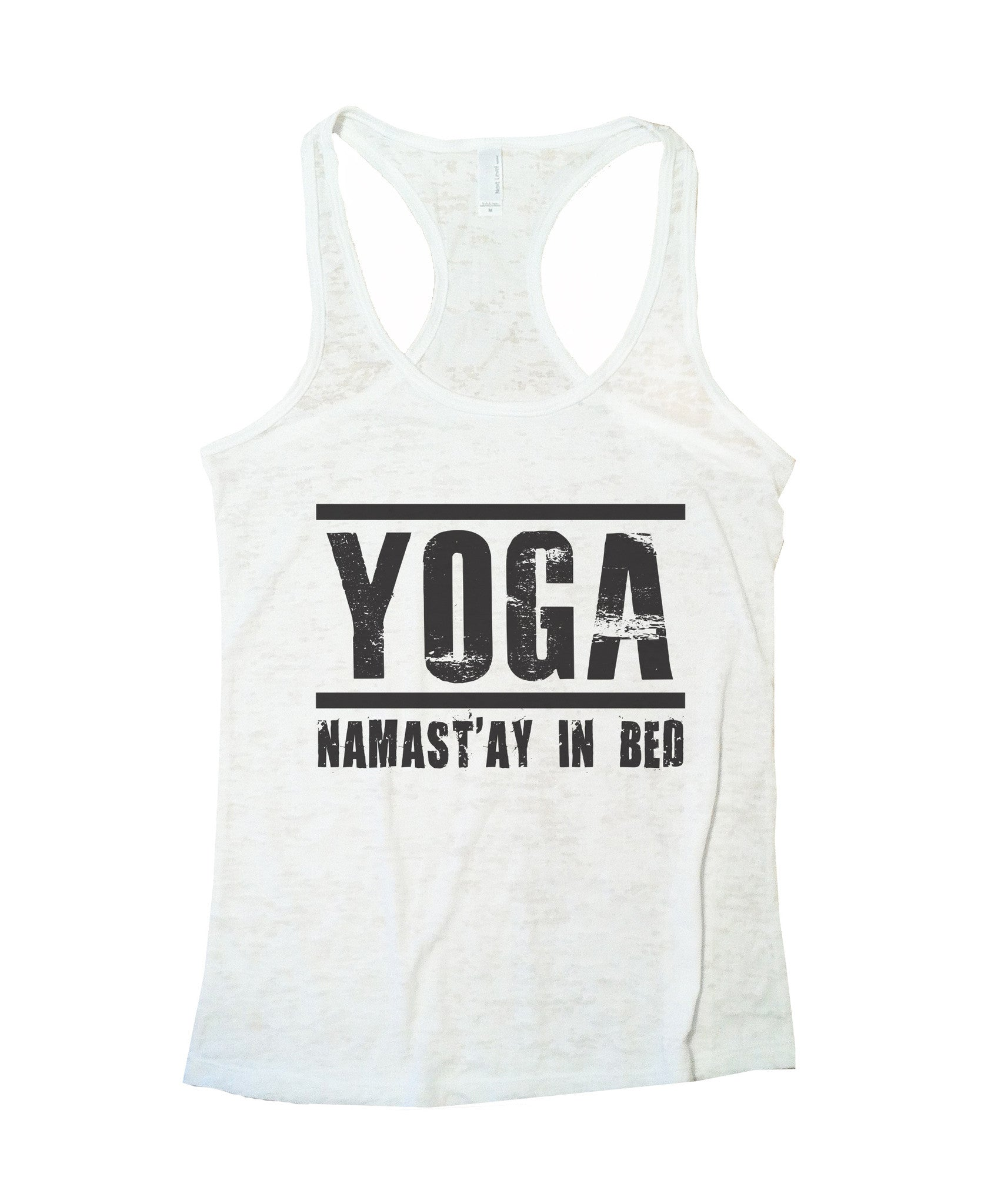 Yoga Namast'ay In Bed Burnout Tank Top By BurnoutTankTops.com - 649 - Funny Shirts Tank Tops Burnouts and Triblends  - 5