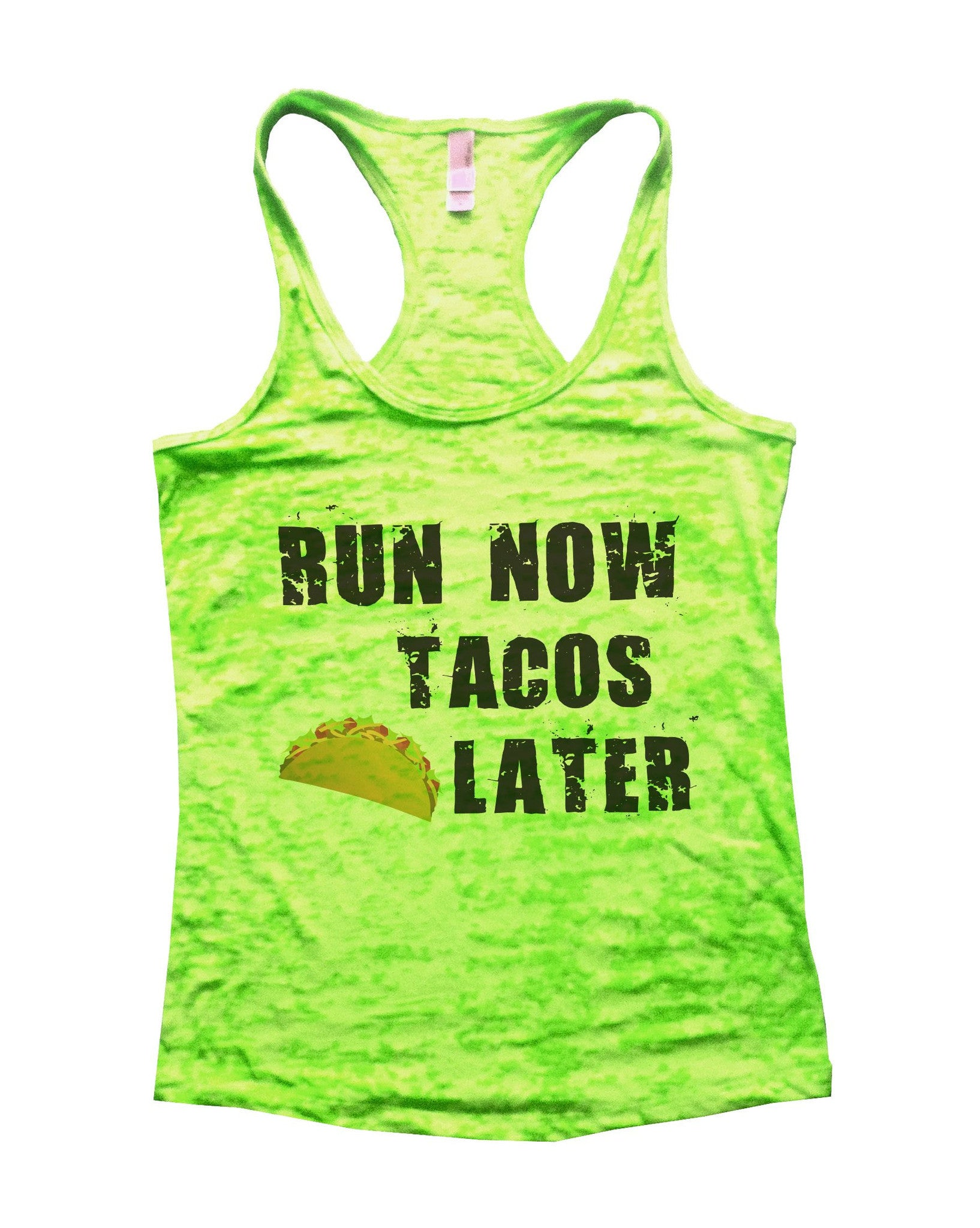 Run Now Tacos Later Burnout Tank Top By BurnoutTankTops.com - 650 - Funny Shirts Tank Tops Burnouts and Triblends  - 3