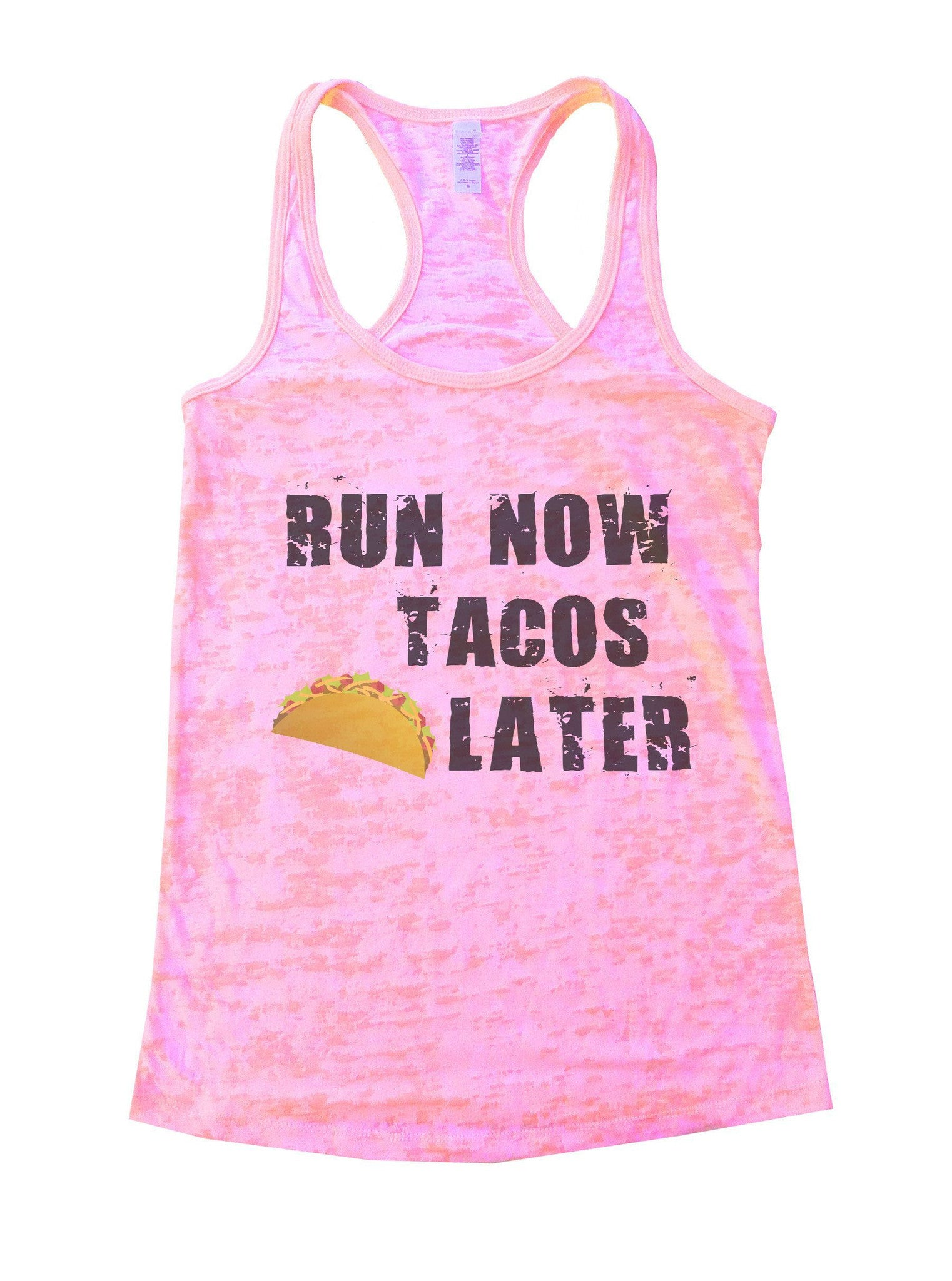 Run Now Tacos Later Burnout Tank Top By BurnoutTankTops.com - 650 - Funny Shirts Tank Tops Burnouts and Triblends  - 2