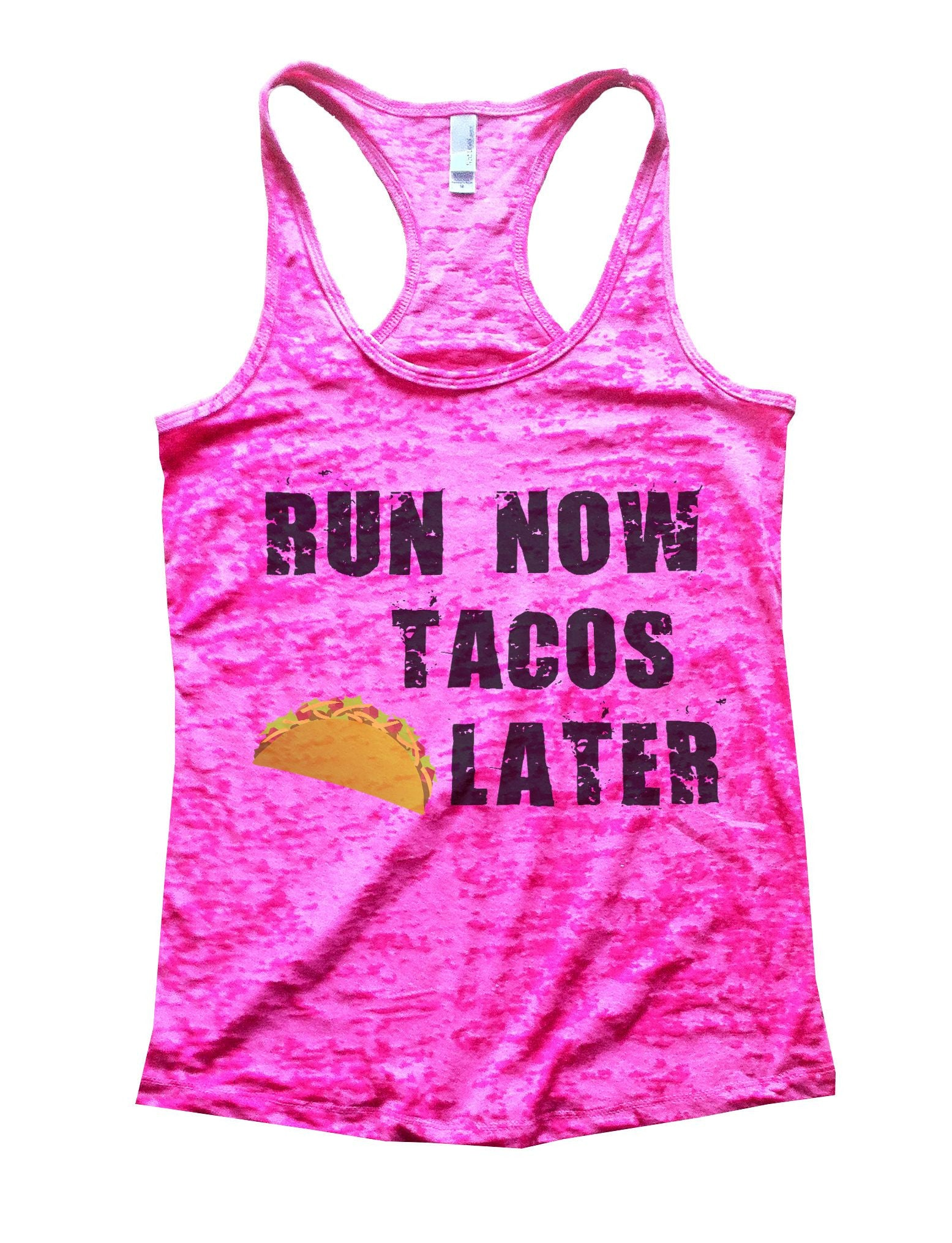 Run Now Tacos Later Burnout Tank Top By BurnoutTankTops.com - 650 - Funny Shirts Tank Tops Burnouts and Triblends  - 4