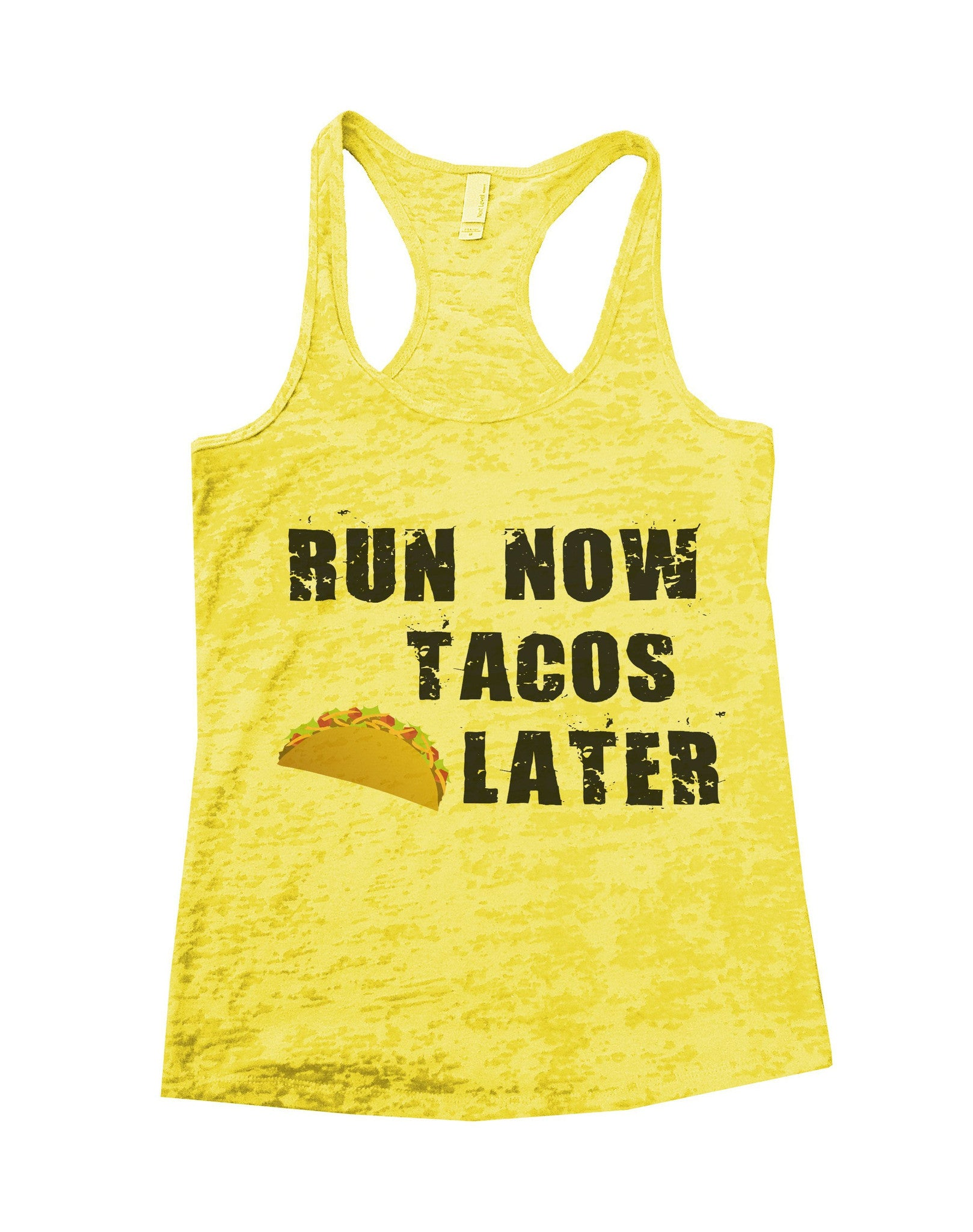 Run Now Tacos Later Burnout Tank Top By BurnoutTankTops.com - 650 - Funny Shirts Tank Tops Burnouts and Triblends  - 6